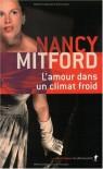 L'amour dans un climat froid (Radlett et Montdore, #2) - Nancy Mitford