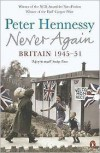 Never Again: Britain 1945-1951 - Peter Hennessy