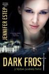 Dark Frost (Mythos Academy, #3) - Jennifer Estep