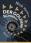 Der goldene Schwarm: Roman (German Edition) - Nick Harkaway