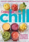 Cooking Light Chill: Deliciously Fresh Ways to Drink to Your Health - Cooking Light Magazine