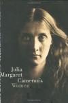 Julia Margaret Cameron's Women - Sylvia Wolf, Debra Mancoff, Stephanie Lipscomb