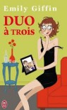Duo à trois / Something Borrowed - Emily Giffin