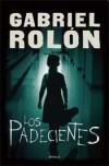 Los padecientes - Gabriel Rolón