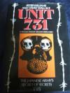Unit 731: Japan's Secret Biological Warfare in World War II - Peter Williams;David Wallace