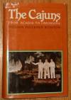 The Cajuns: From Acadia to Louisiana - William Faulkner Rushton