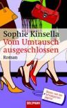Vom Umtausch ausgeschlossen - Sophie Kinsella