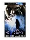 Never As It Seems - Shiloh Walker