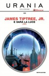 E sarà la luce - James Tiptree Jr.