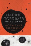 No Time Like the Present: A Novel - Nadine Gordimer