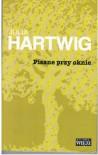 Pisane przy oknie - Julia Hartwig