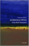 Hieroglyphs: A Very Short Introduction (Very Short Introductions Series) - Penelope Wilson