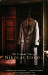 The Collected Tales - Nikolai Gogol, Richard Pevear, Larissa Volokhonsky