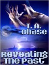 Revealing the Past - T.A. Chase