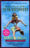 Divine Secrets of the Ya-Ya Sisterhood: A Novel - Rebecca Wells