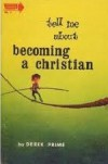Tell Me About Becoming a Christian - Derek Prime