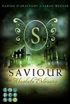 Saviour. Absolute Erlösung (Die Niemandsland-Trilogie, Band 3) - Sarah Wedler, Nadine d'Arachart