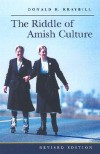 The Riddle of Amish Culture - Donald B. Kraybill