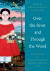Over the River and Through the Wood: An Anthology of Nineteenth-Century American Children's Poetry - Karen L Kilcup