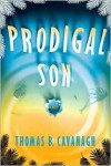 Prodigal Son: A Novel - Thomas B. Cavanagh