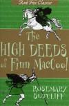The High Deeds of Finn MacCool - Rosemary Sutcliff