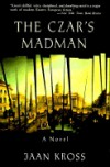 The Czar's Madman - Jaan Kross, Anselm Holla,  trans., Anselm Hollo