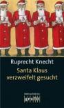 Santa Klaus verzweifelt gesucht: Ein Weihnachtskrimi - Ruprecht Knecht