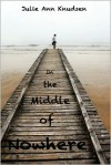 In the Middle of Nowhere - Julie Ann Knudsen
