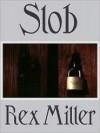 Slob - Rex Miller