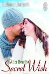 Her Heart's Secret Wish - Juliana Haygert