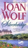 Silverbridge - Joan Wolf