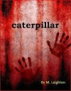Caterpillar (Nine Lives, #1) - M. Leighton