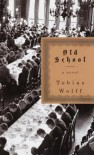 Old School - Tobias Wolff