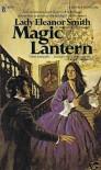 Magic Lantern - Lady Eleanor Smith