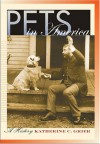 Pets in America: A History - Katherine C. Grier