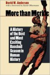 More than Merkle: A History of the Best and Most Exciting Baseball Season in Human History - David W. Anderson, Keith Olbermann