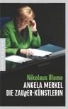Angela Merkel - Die Zauder-Künstlerin - Nikolaus Blome