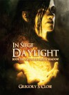 In Siege of Daylight - Gregory S. Close, Mike Nash, Thomas Weaver
