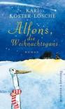 Alfons, die Weihnachtsgans - Kari Köster-Lösche