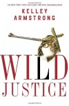 Wild Justice - Kelley Armstrong