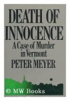 Death of Innocence: A Case of Murder in Vermont - Peter Meyer