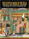 The Egyptian Book of the Dead: The Book of Coming Forth by Day - Mnata A. Ashby