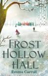 Frost Hollow Hall - Emma Carroll