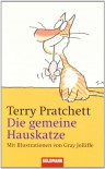 Die gemeine Hauskatze - Terry Pratchett, Gray Jolliffe, Sonja Hauser