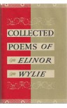 Collected Poems of Elinor Wylie - Elinor Wylie