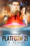 Platform 21 - T.R. Patrick