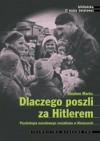 Dlaczego poszli za Hitlerem? Psychologia narodowego socjalizmu w Niemczech - Stephan Marks