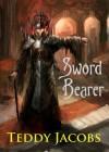Sword Bearer (Return of the Dragons) - Teddy Jacobs