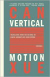 Vertical Motion - Can Xue,  Karen Gernant (Translator),  Chen Zeping (Translator)