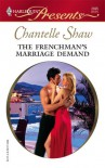 The Frenchman's Marriage Demand - Chantelle Shaw